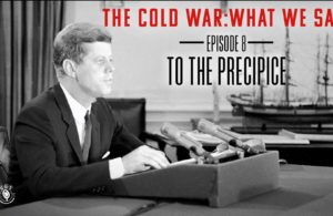 The Cold War: What We Saw | To the Precipice - Episode 8