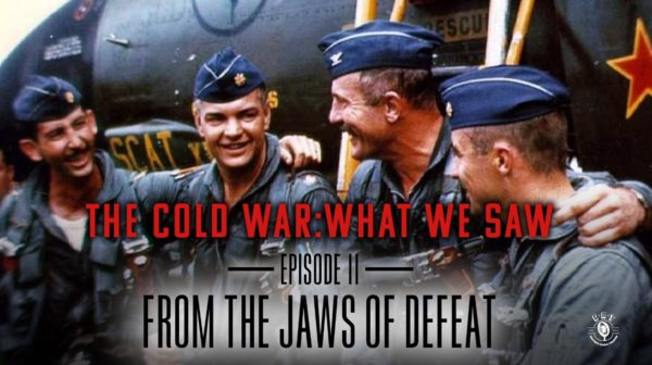 The Cold War: What We Saw | The Jaws Of Defeat - Episode 11